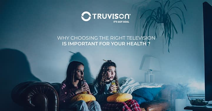 Why choosing the right television important for your health?