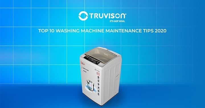 Top 10 washing machine maintenance tips 2020