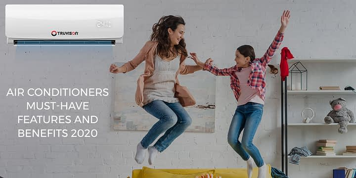 Air conditioners must-have features and benefits 2020