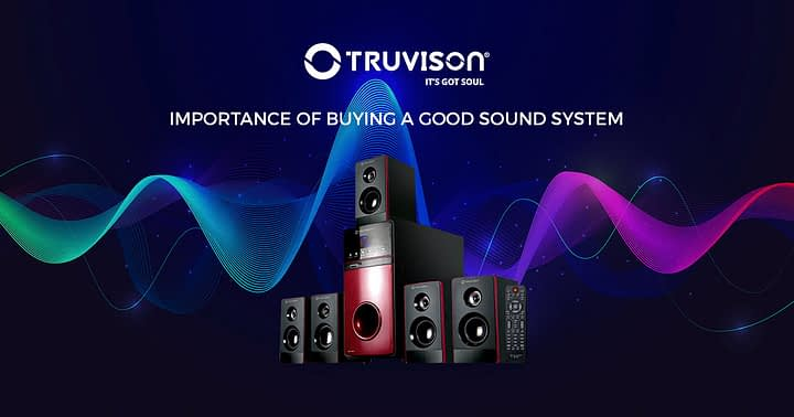 Importance of Buying a Good Sound System
