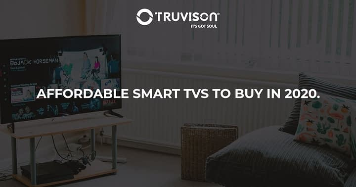 Affordable Smart TVs to buy in 2020