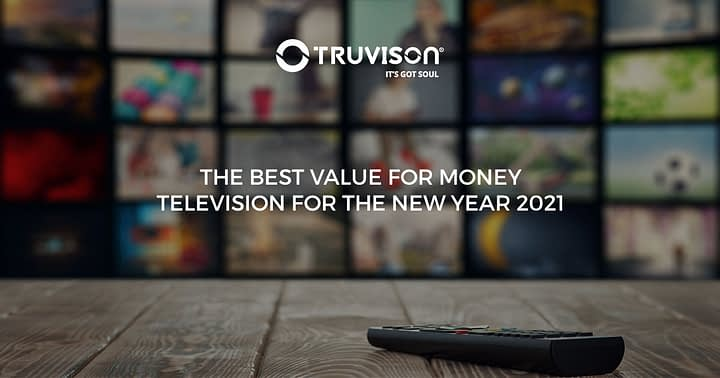 The best value for money Television for the New Year 2021