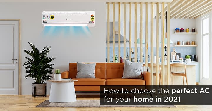 How to choose the perfect AC for your home in 2021
